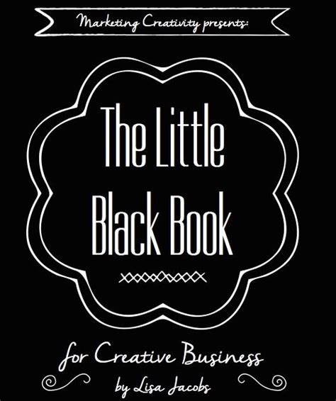 the little black book the little black book for creative business by lisa jacobs