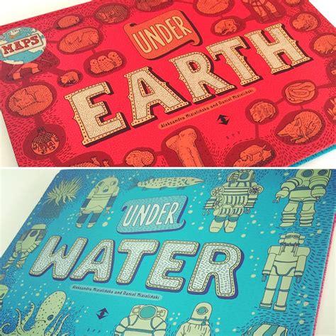 libro under earth under water under earth under water by aleksandra mizielińska daniel mizielińska big picture press