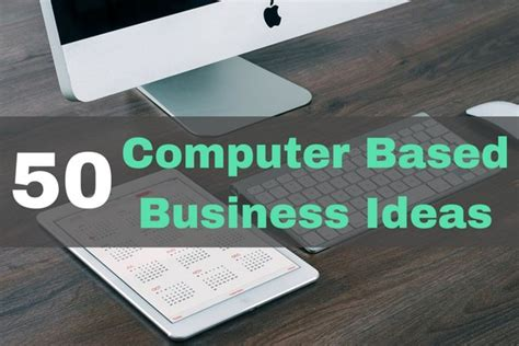 Small Business Ideas From Home Without Investment 50 Computer Based Home Business Ideas That You Can Start