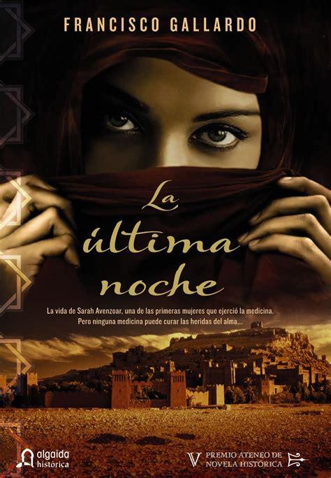 libro la ltima noche en la 218 ltima noche francisco gallardo 187 novela hist 243 rica 187 hislibris libros de historia libros