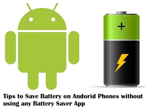 save to android how to save battery on android phones without using any app