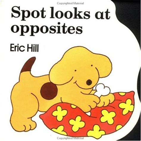 by eric hill spot the dog spot looks at opposites by eric hill reviews discussion