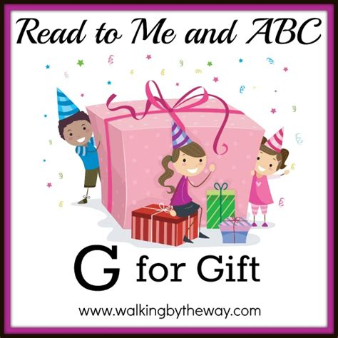 Gift Starting With Letter I G For Gift Walking By The Way