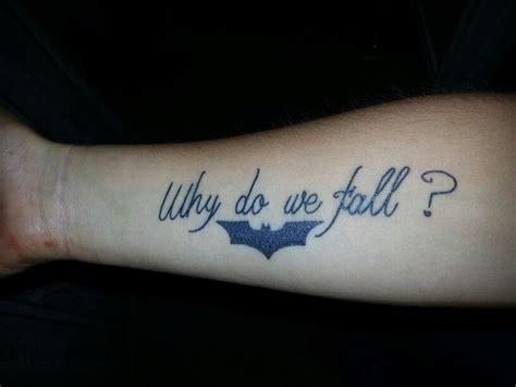 why do we fall batman armtattoos tattoos