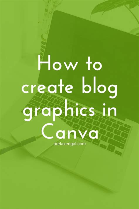 canva graphics how to create blog graphics with canva a relaxed gal