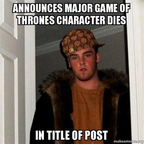 Make Your Own Game Of Thrones Meme - announces major game of thrones character dies in title of