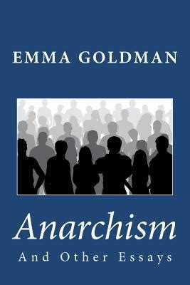 anarchism and other essays books anarchism and other essays by goldman paperback