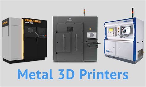 Printer 3d Metal list of the manufacturers and metal 3d printers of 2017