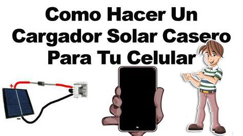 como hacer un cargador para moviles cargador solar casero para telefonos facil youtube