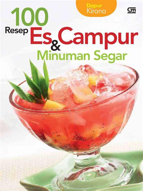 Jual Minuman Segar jual buku 100 resep es cur minuman segar oleh dapur