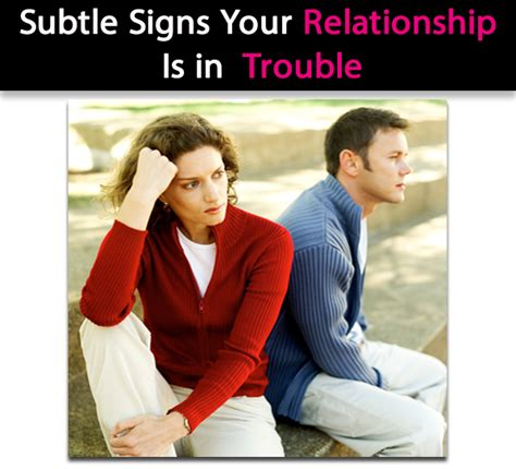 8 Signs Your Relationship Is In Trouble by Subtle Signs Your Relationship Is In Trouble