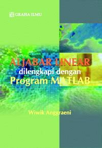 aljabar linear dilengkapi dengan program matlab wiwik anggraeni
