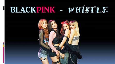 blackpink whistle easy lyrics black pink whistle lyrics youtube