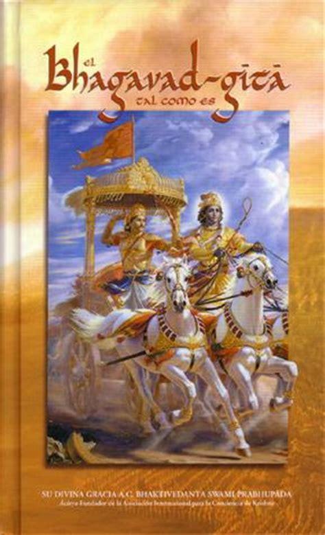 libro baghavad gita el bhagavad gita el canto del se 241 or eduardo garbayo web oficial si no sirve para nada