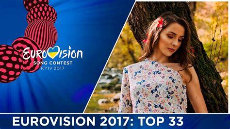 eurovision 2017 my top 33 so far 10 03 2017 youtube