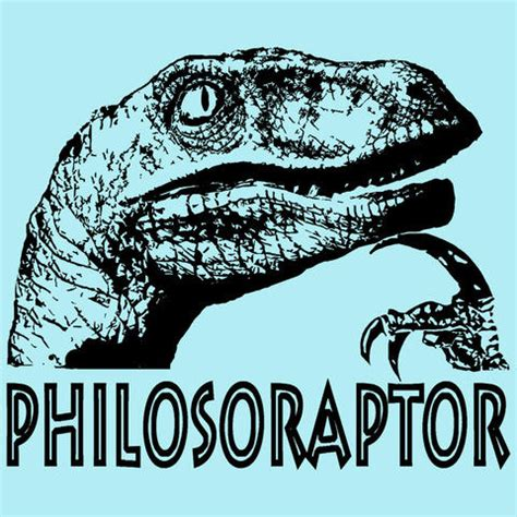 Curious Dinosaur Meme - philosoraptor know your meme