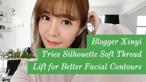 blogger xinyi blogger xinyi tries silhouette soft thread lift for better