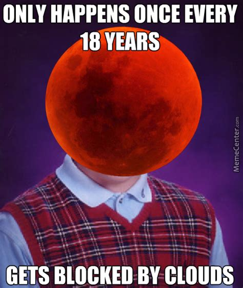 Blood Moon Meme - super blood moon s terrible luck by theotakuprince meme