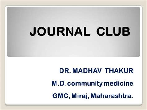 journal club ppt by dr madhav thakur authorstream