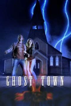 film ghost town 2009 pel 237 cula ghost town 2009 abandomoviez net