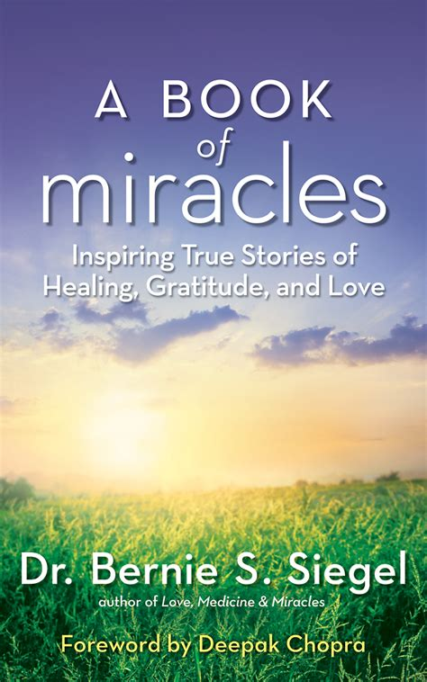 a miracle of books bernie siegel quotes i am quotesgram