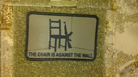 The Chair Is Against The Wall by Tactical Gear And Clothing News The Chair Is