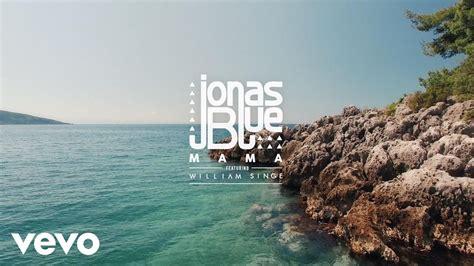 download mp3 jonas blue mama download jonas blue mama ft william singe 2521 mp3 girls