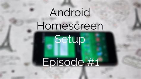 best android tutorial youtube best android homescreen setup customization tutorial by
