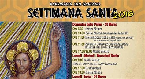 settimana santa 2016 orario celebrazioni le celebrazioni della settimana santa a san gaetano