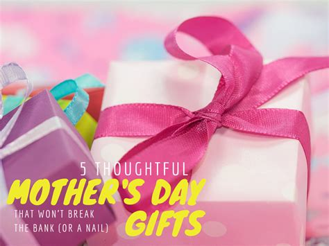 5 thoughtful gift ideas for mothers day 2017 peach hers 5 thoughtful mother s day gifts that won t break the bank