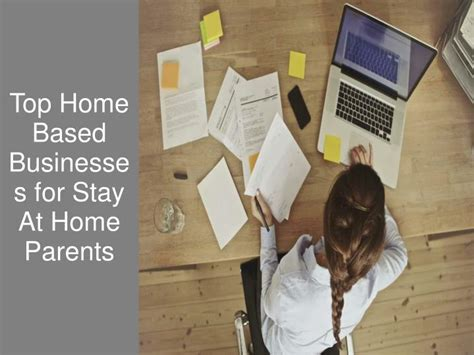Stay At Home Business by Ppt Top Home Based Business Ideas For Stay At Home