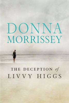 the deception books the deception of livvy higgs by donna morrissey books