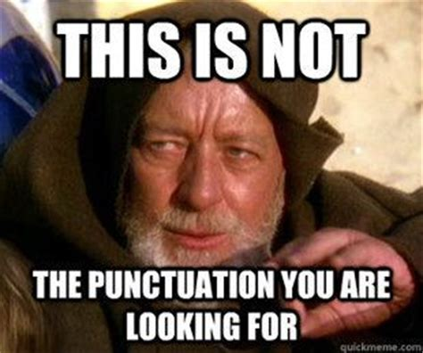 Grammar Memes - obi wan grammar meme star wars because it needs its own
