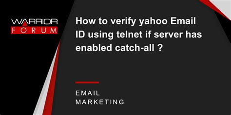 Search On Using Email Id How To Verify Yahoo Email Id Using Telnet If Servr Has