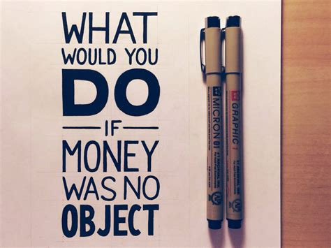 what to do if you what would you do if money was no object seanwes