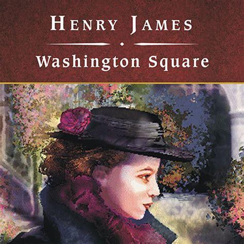 washington square books washington square audiobook by henry read