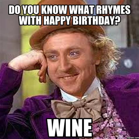 Hy Birthday Memes Wine Astronomybbs Info The Funnies
