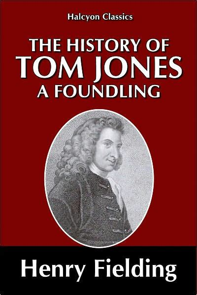 the history of tom the history of tom a foundling by henry fielding novel comic by henry fielding