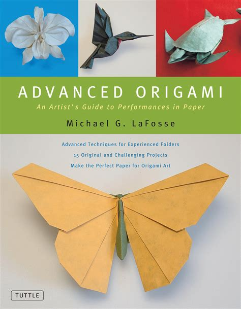Advanced Origami - advanced origami book by michael g lafosse official
