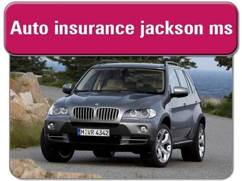 Automobile Insurance: Auto Insurance Jackson Ms
