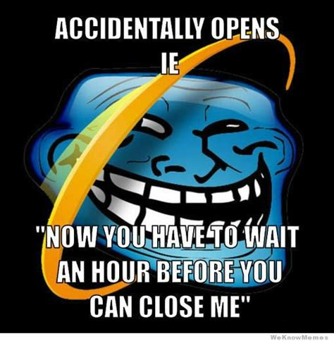 Funny Internet Meme Quotes - 22 top internet explorer memes tech stuffed