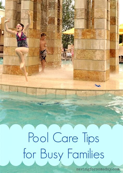 pool cleaning tips pool care tips for busy families