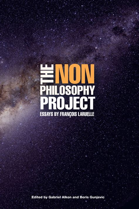 Philosophical And Theological Essays On The by Centre Of Theology And Philosophy Notable The Non Philosophy Project Essays By Fran 231 Ois Laruelle