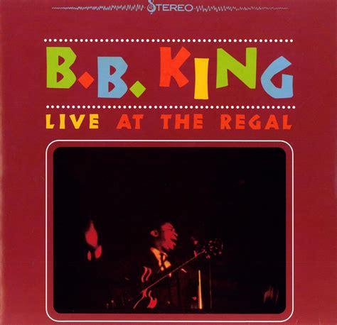 bb king best album classic album bb king live at the regal bg blues and