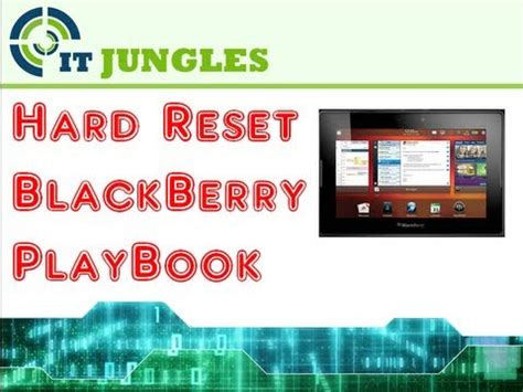 reset hard blackberry playbook how to hard reset blackberry playbook youtube