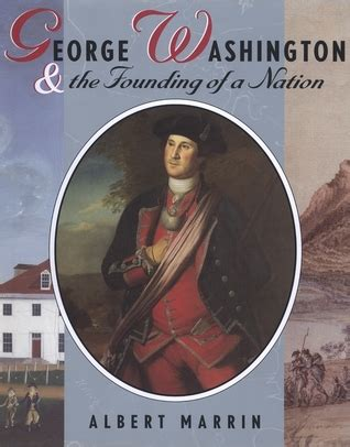 george washington by wil mara reviews discussion george washington and the founding of a nation by albert
