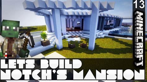 notch s notch s la mansion minecraft let s build e13 youtube