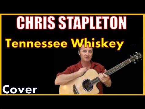 cover of chris stapleton s comeback song tennessee whiskey cover by chris stapleton youtube