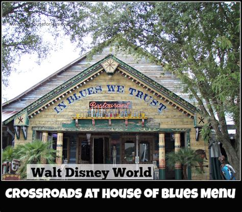 Crossroads House Of Blues by Crossroads At House Of Blues Restaurant Menu