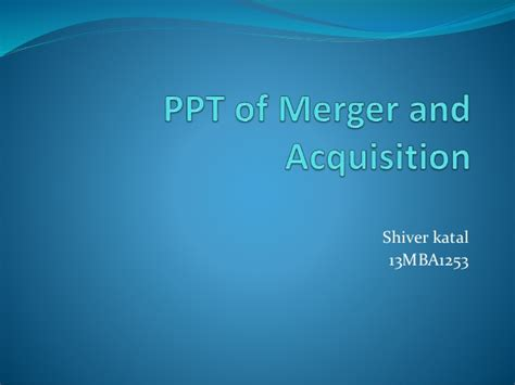 Merger And Acquisition Mba Ppt by Ppt Of Merger And Acquisition